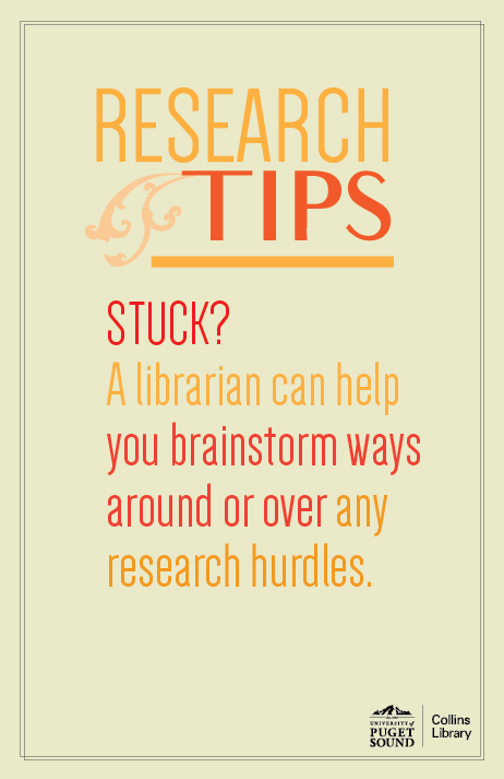 STUCK?  A librarian can help you brainstorm ways around or over any research hurdles.